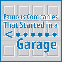 Famous Companies that Started in a Garage